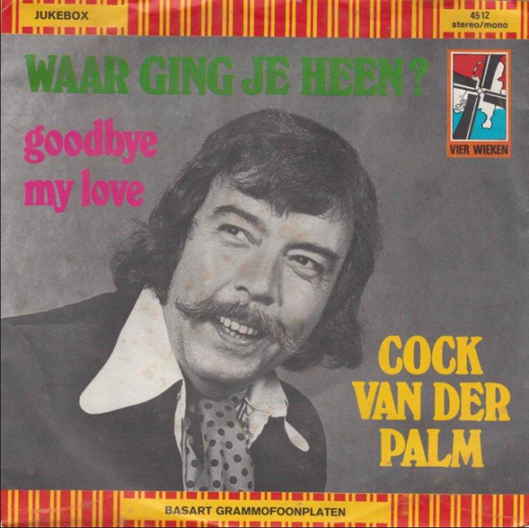 Cock Van Der Palm - Waar Ging Je Heen?