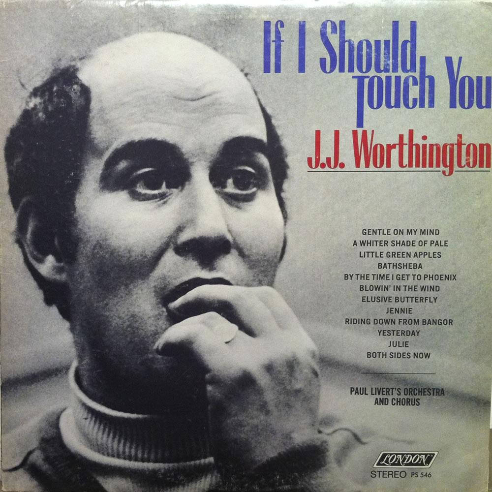 J.J. Worthington - If I Should Touch You