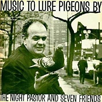 The Night Pastor and Seven Friends - Music to Lure Pigeons By