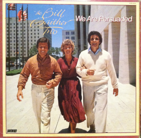 The Bill Gaither Trio - We Are Persuaded