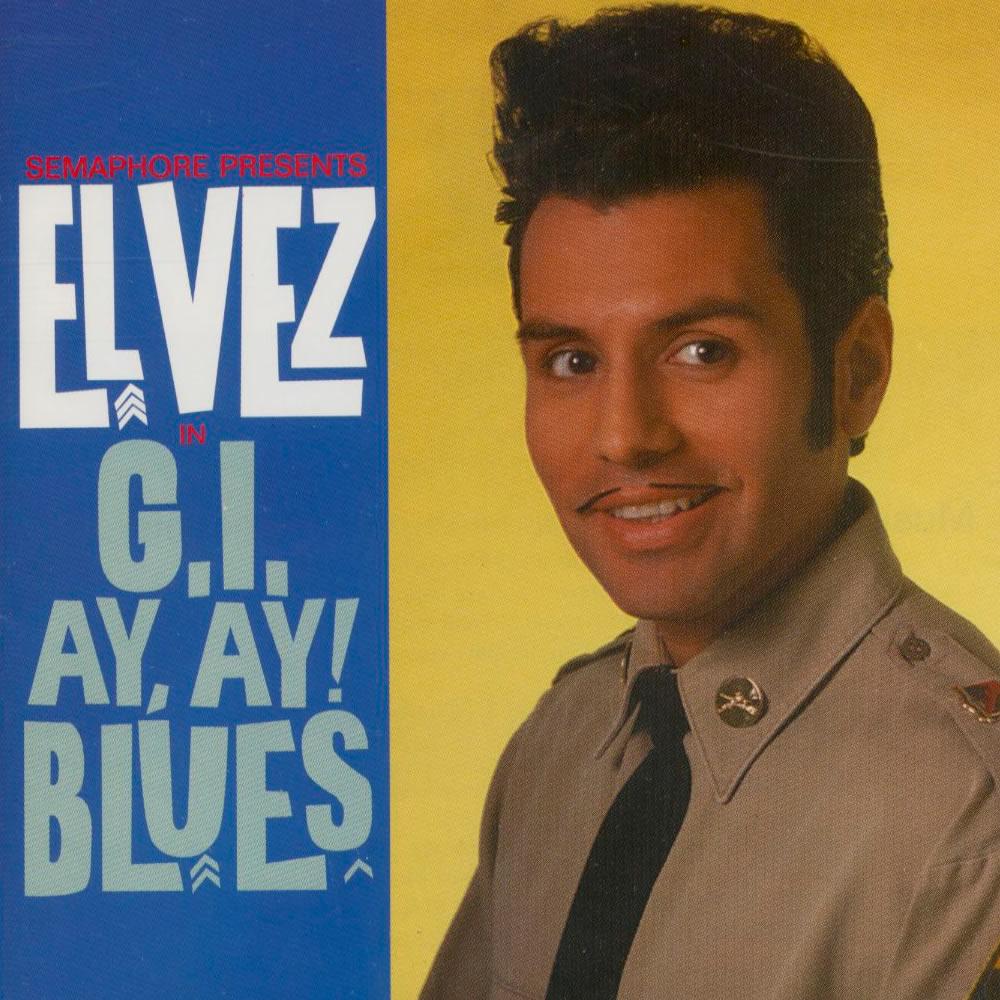 El Vez - GI Ay Ay Blues