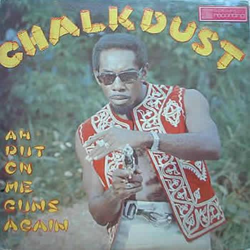 Chalkdust - Ah Put On Me Guns Again Ah Put On Me Guns Again