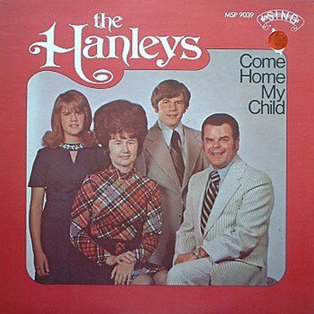 The Hanleys - Come Home My child