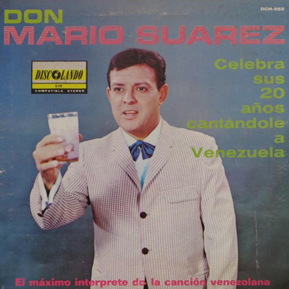 Don Mario Suarez - Celebra sus 20 años cantandole a Venezuela