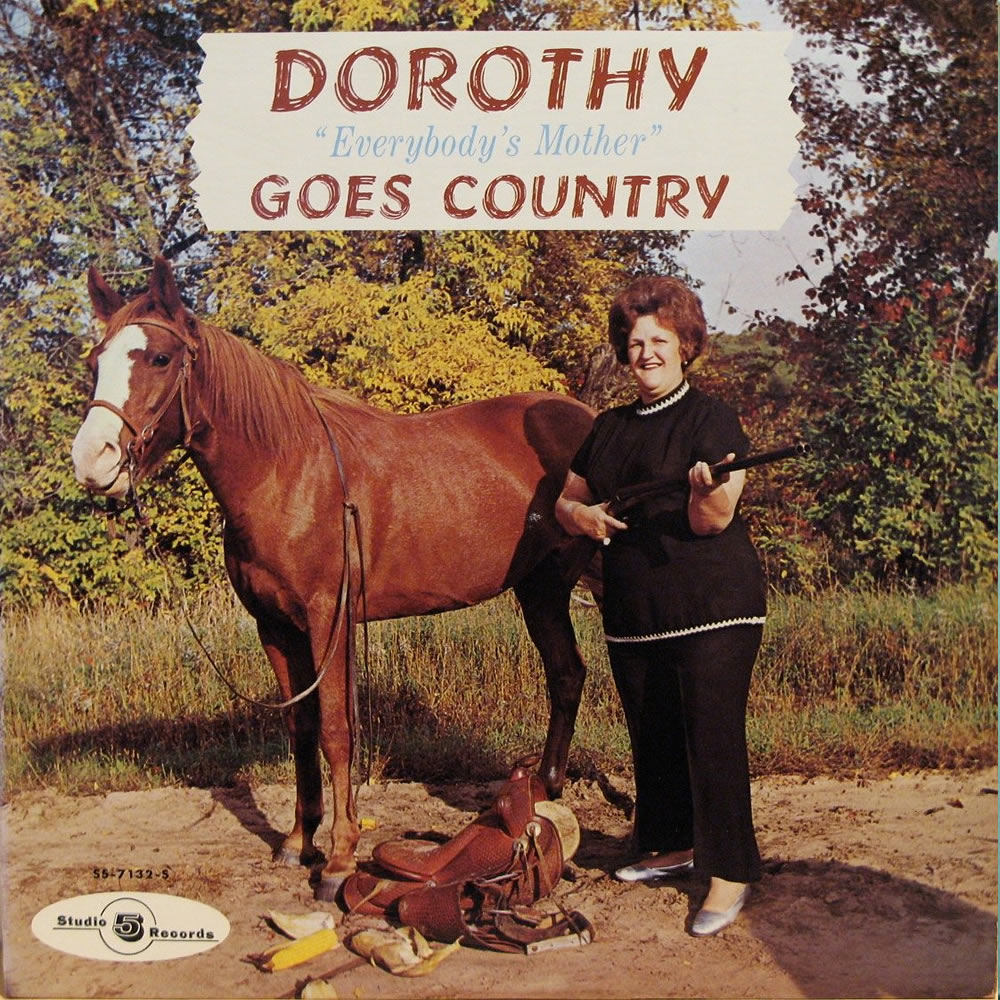 "Dorothy - Dorothy ""Everybody's Mother"" Goes Country"
