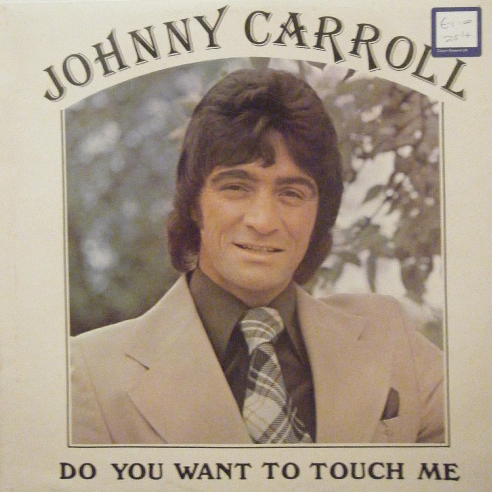 Johnny Carroll - Do You Want To Touch Me?