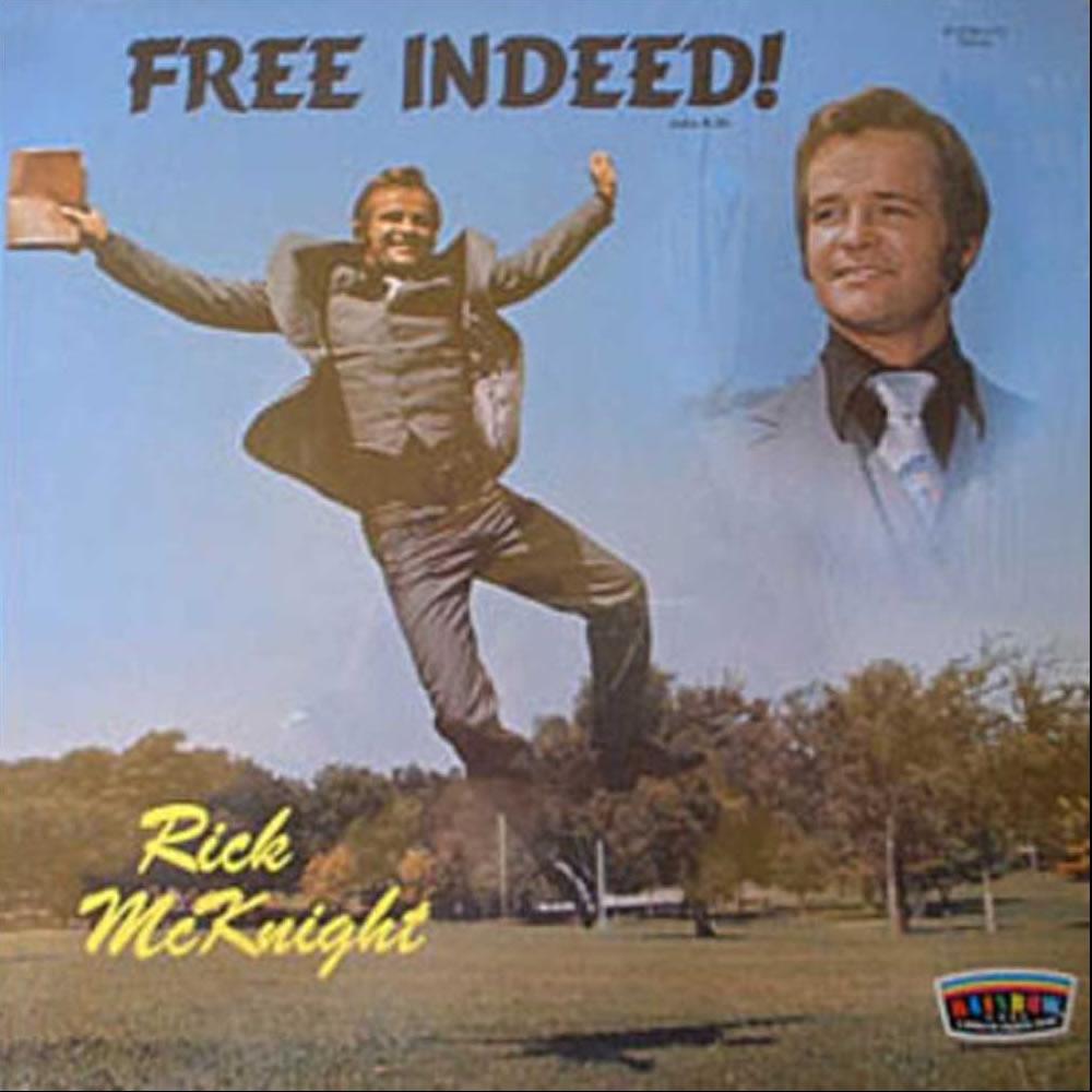 Rick McKnight - Free Indeed
