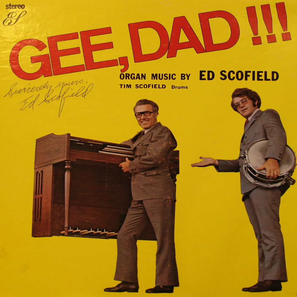 Ed Scofield - Gee Dad!