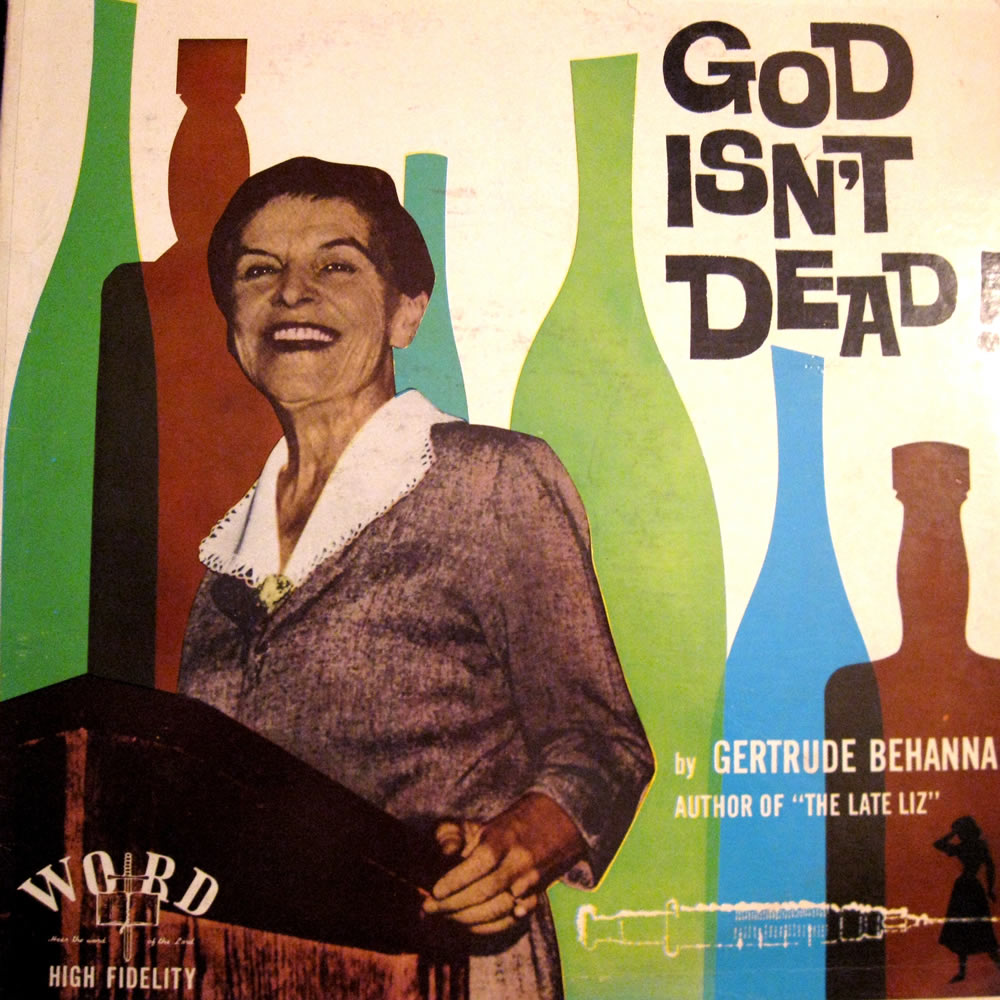 Gertrude Behanna - God Isn't Dead