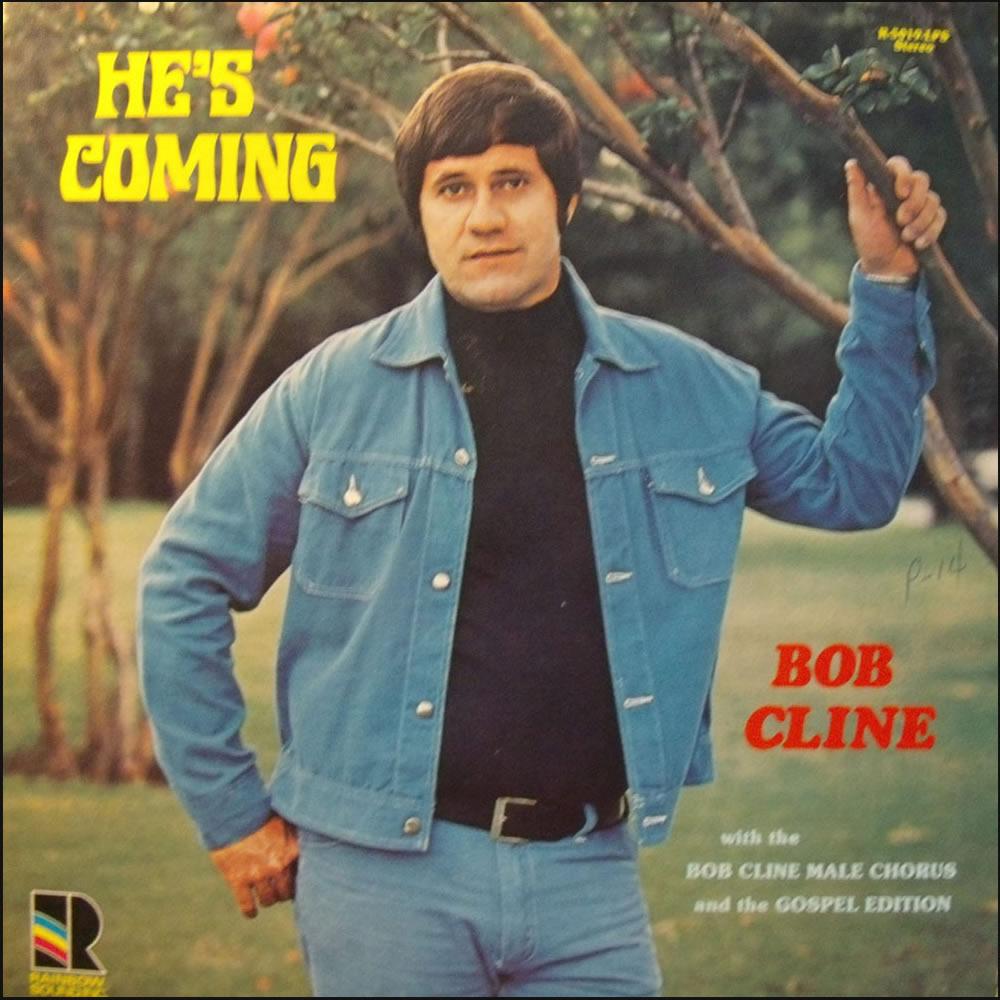 Bob Cline - He's Coming
