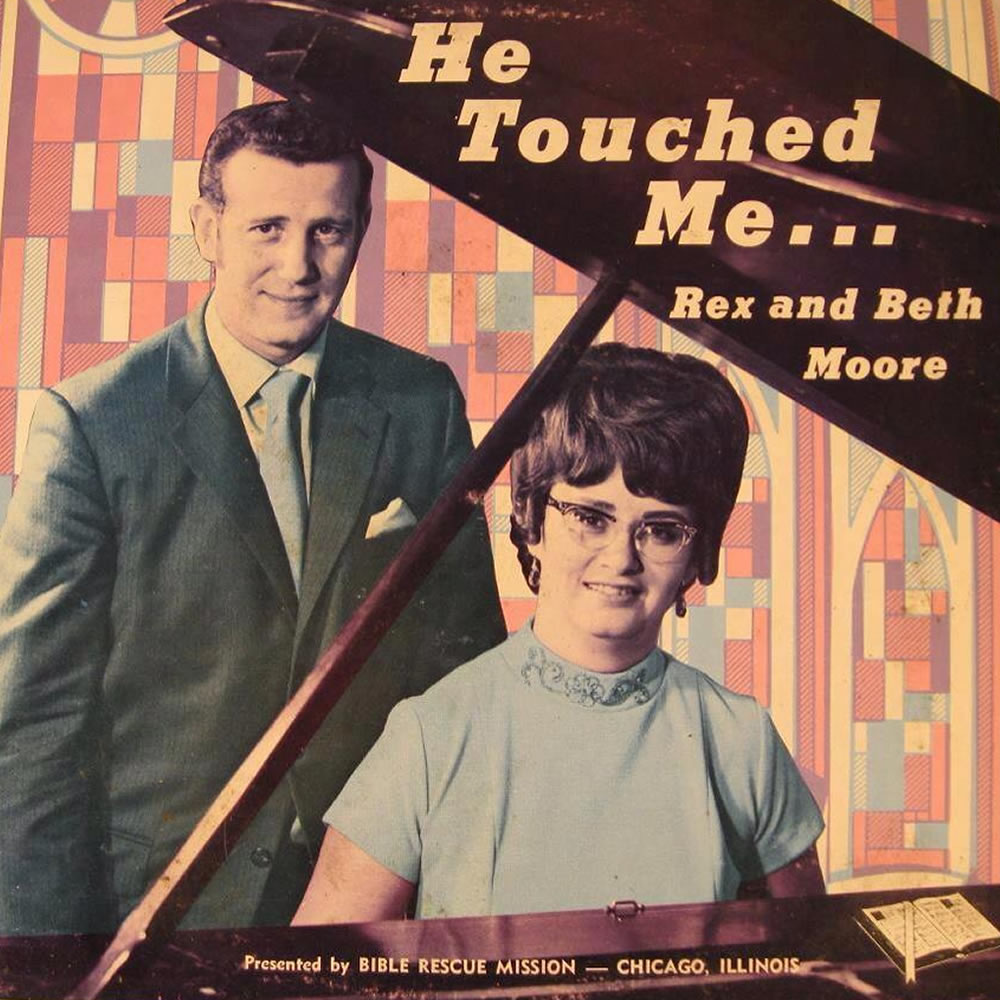 Rex and Beth Moore - He Touched Me