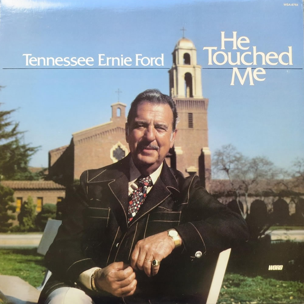 Tennessee Ernie Ford - He Touched Me