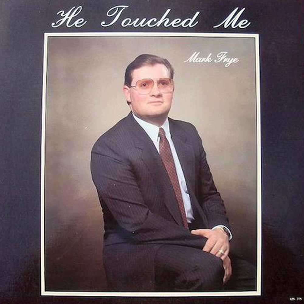 Mark Frye - He Touched Me