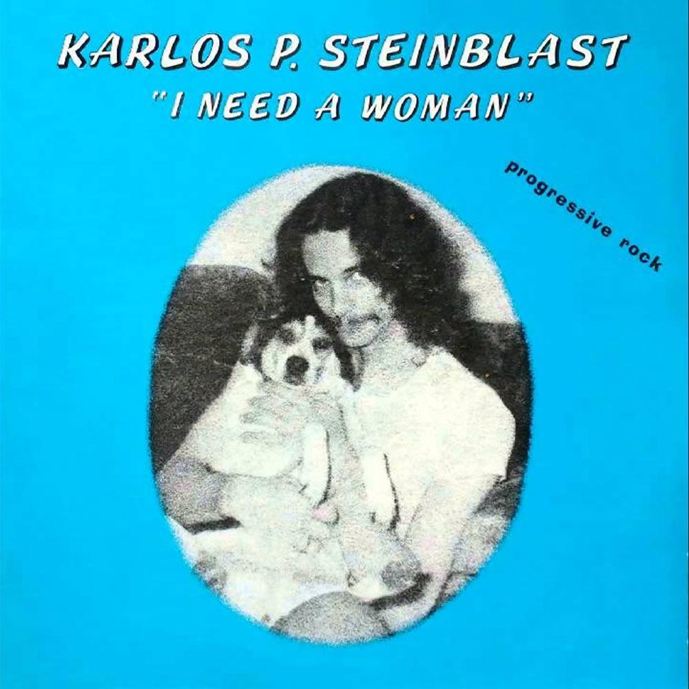 Karlos P Steinblast - I Need A Woman