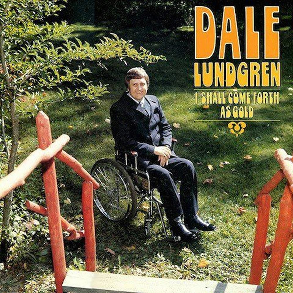 Dale Lundgren - I Shall Come Forth as Gold