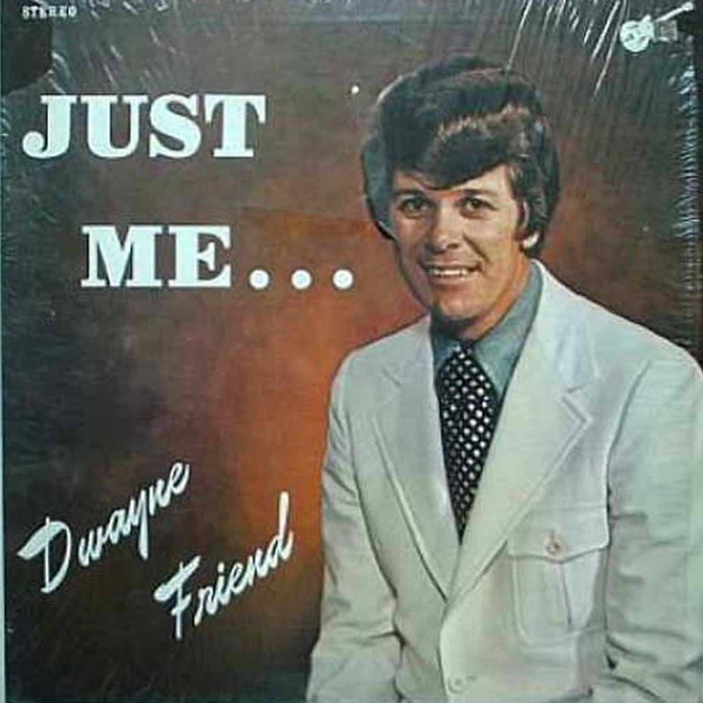 Dwayne Friend - Just Me