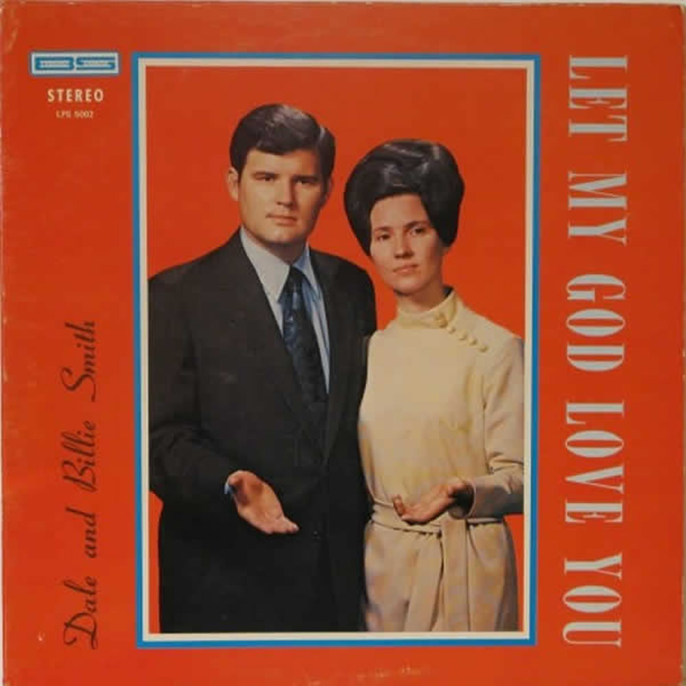 Dale and Billie Smith - Let My God Love You