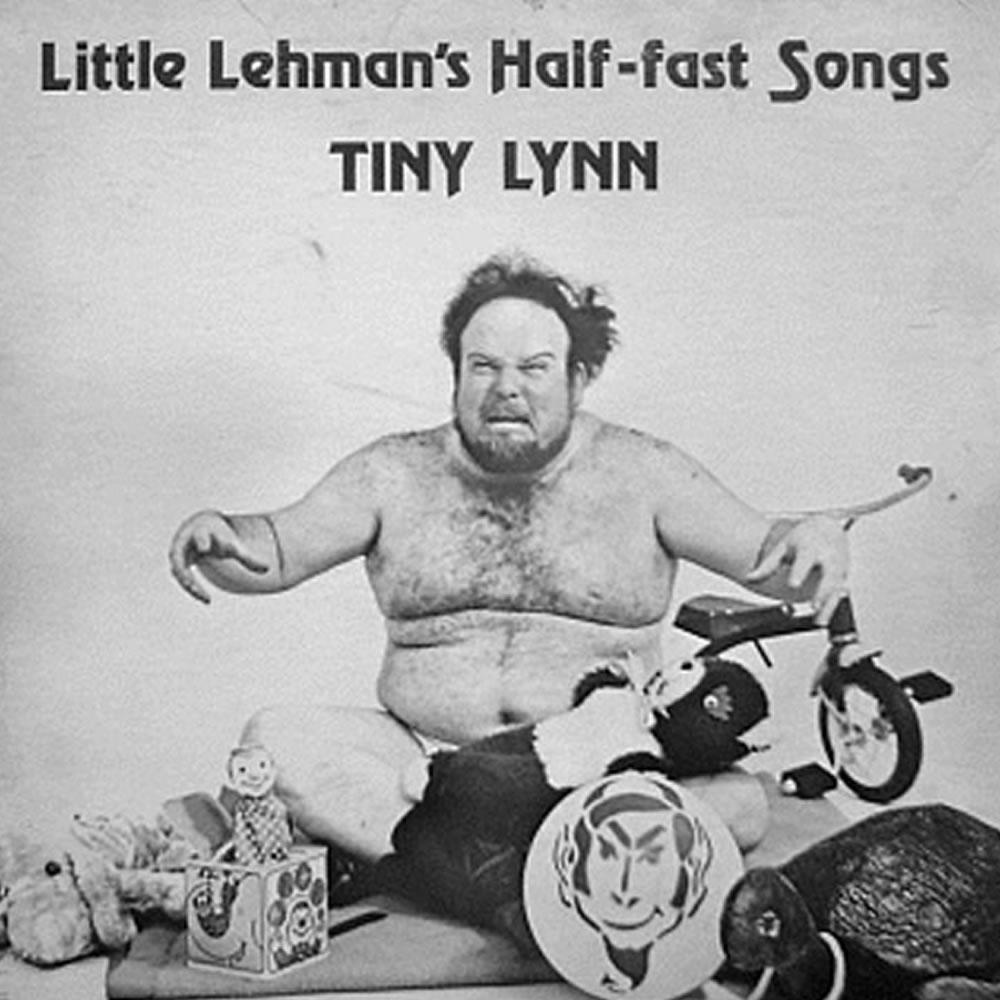 Tiny Lynn - Little Lehmans's Half-Fast Songs