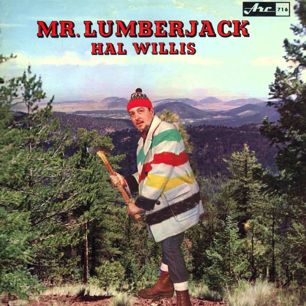 Hal Willis - Mr Lumberjack