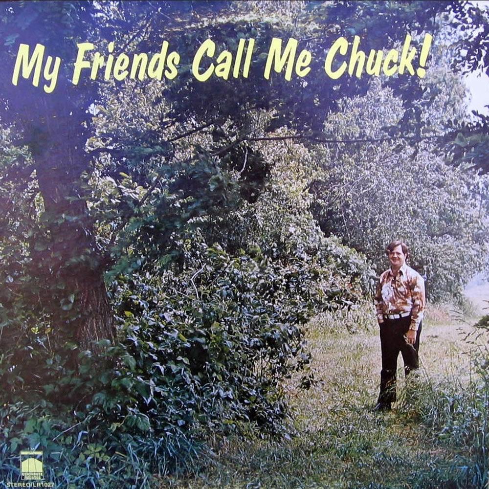 Chuck Mummert - My Friends Call Me Chuck