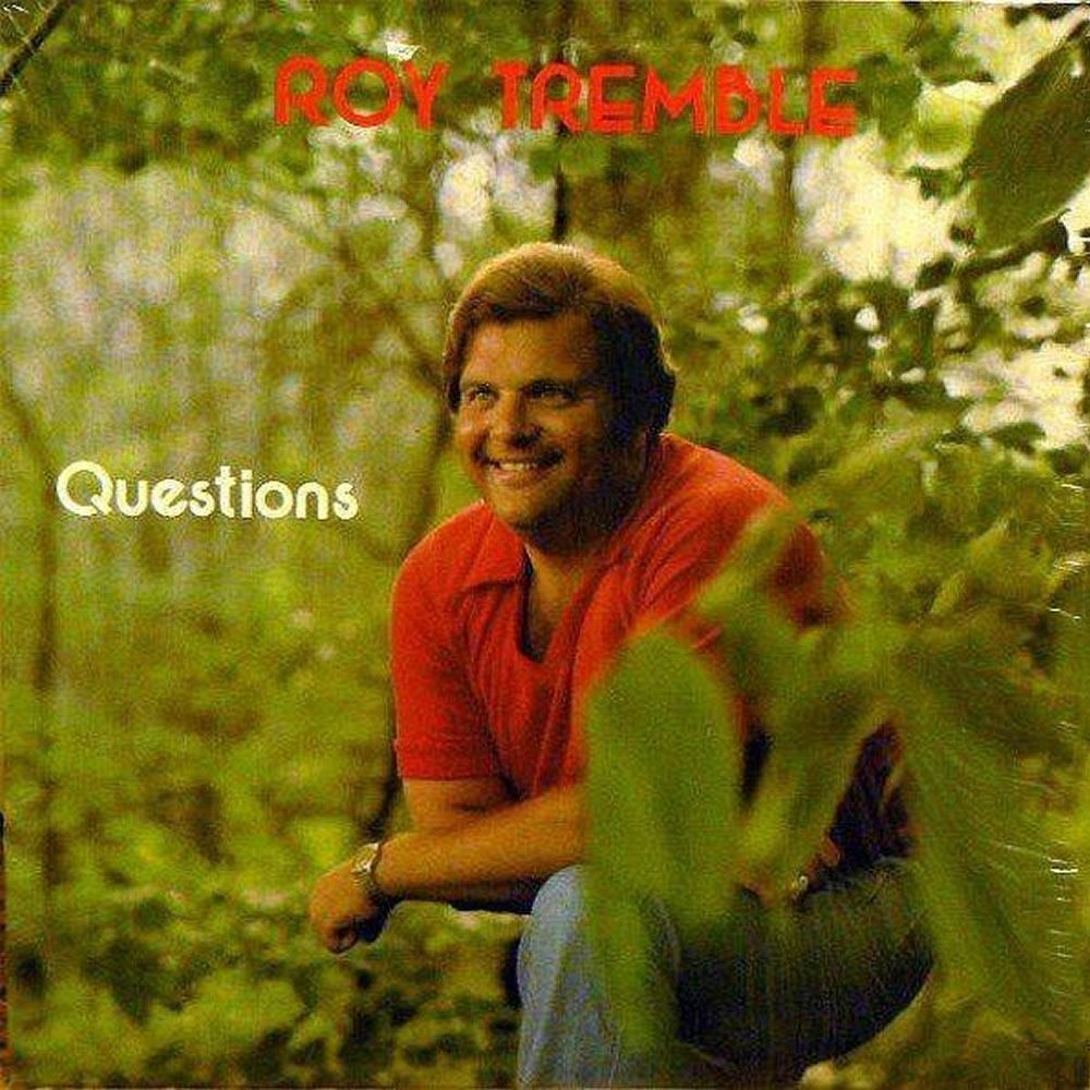 Roy Tremble - Questions