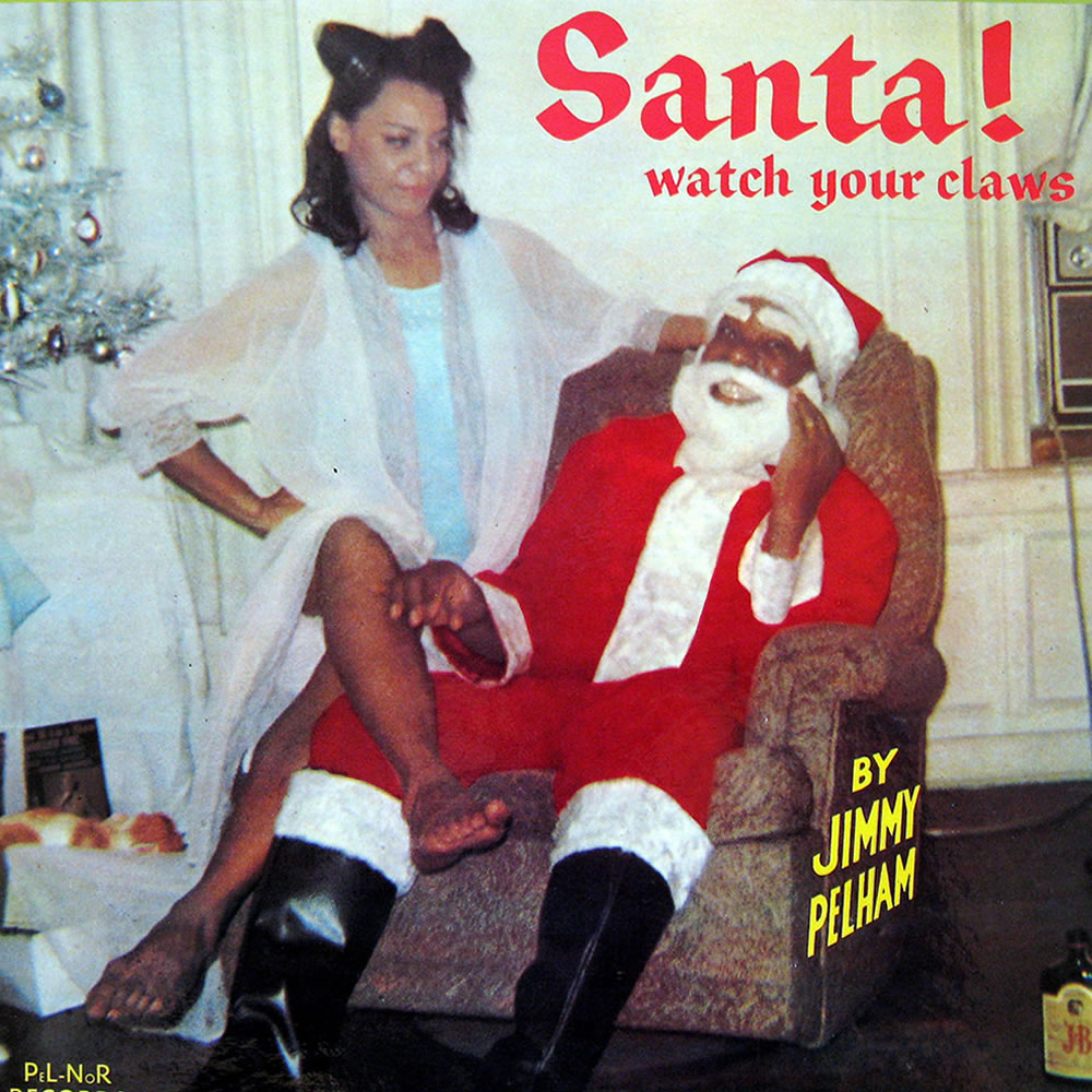 Jimmy Pelham - Santa Watch Your Claws