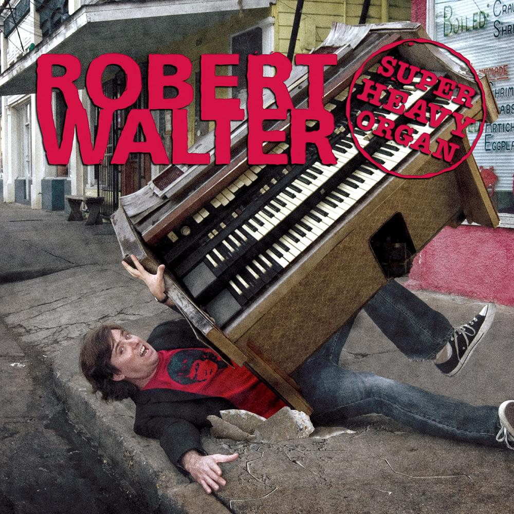 Robert Walter - Super Heavy Organist