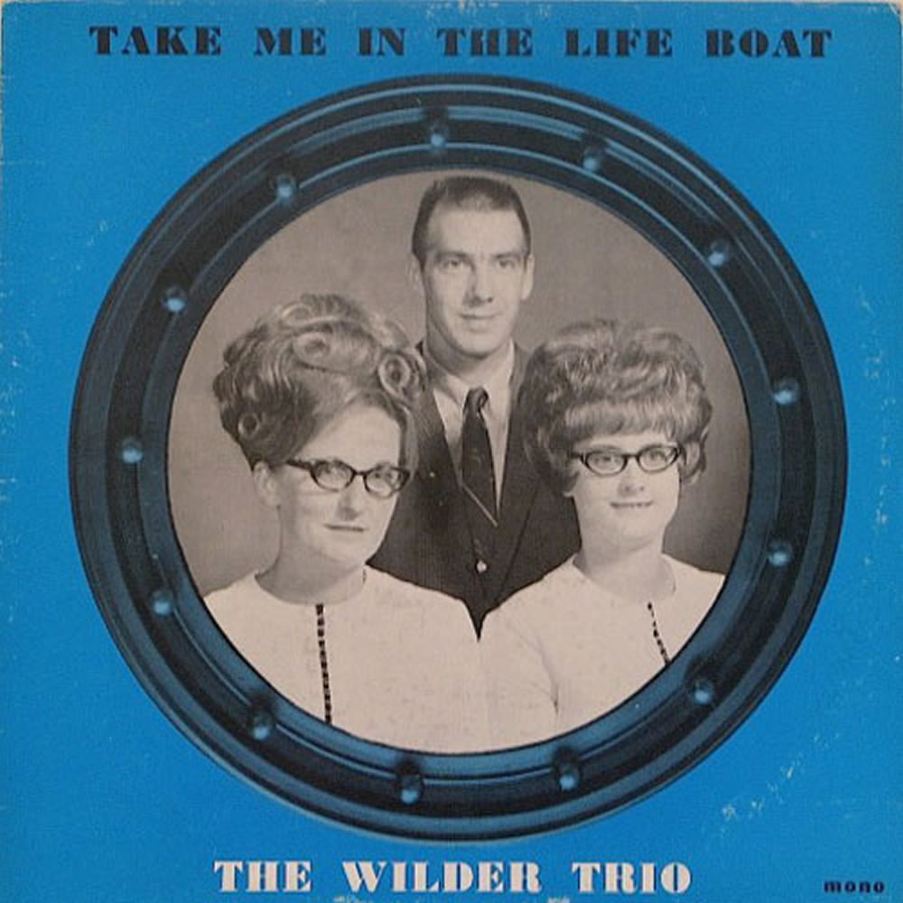 The Wilder Trio - Take Me In The Lifeboat