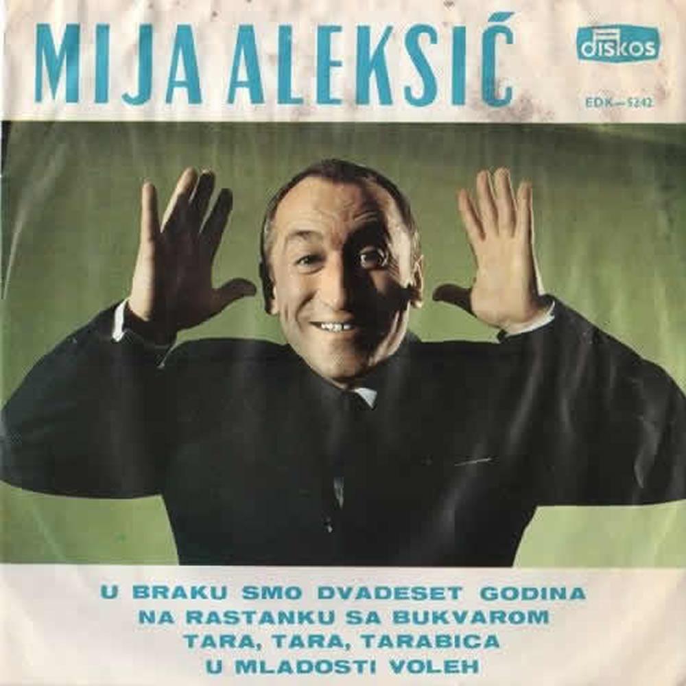 Mija Aleksic - U Braku Smo Dvadeset Godina